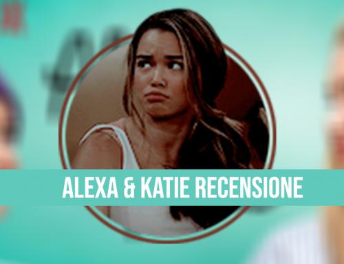 Alexa&Katie Recensione