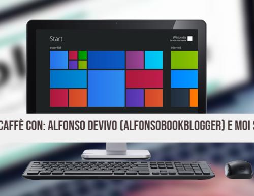 Un caffè con: Alfonso DeVivo (alfonsobookblogger) e Moi Self