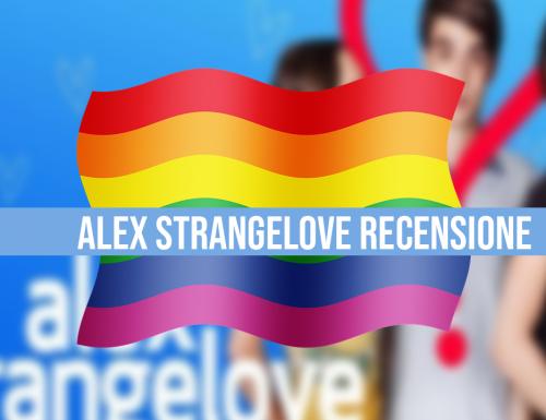 Alex Strangelove Recensione