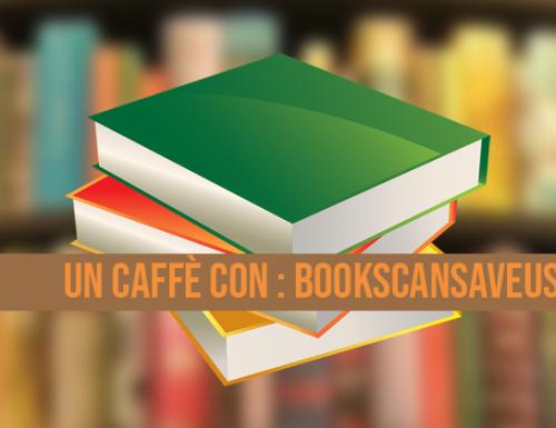Un caffè con : Bookscansaveus