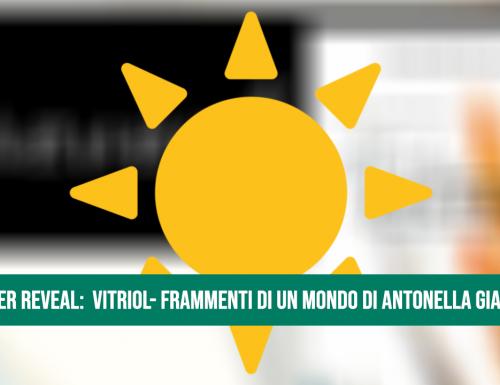 Cover Reveal:  Vitriol- Frammenti di un mondo di Antonella Giaconia